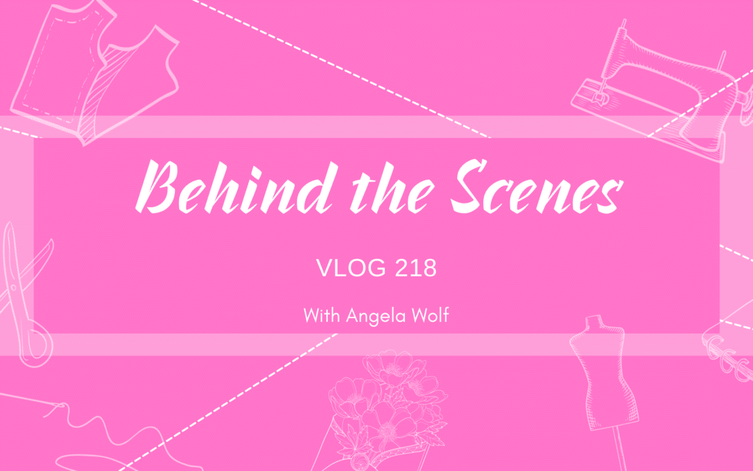 VLOG 218 Behind the Scenes with Angela Wolf – Rachel Twin-Set Sew-a-long