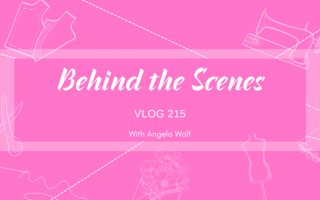 VLOG 215 Behind the Scenes with Angela Wolf ~ Getting Ready for Sew Expo