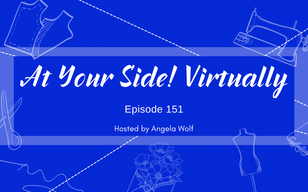 Episode 151: At Your Side 🧵 Virtually!